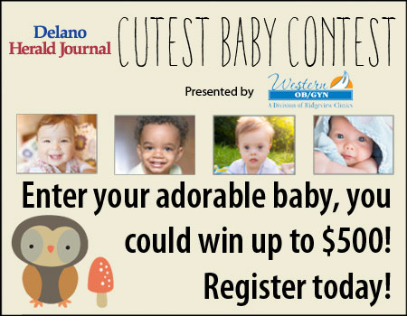 The registration deadline for the Delano Herald Journal Cutest Baby Contest presented by Western OB/GYN is Monday, Feb. 12.